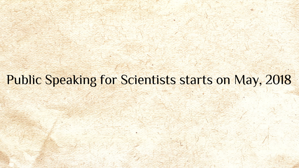 Public Speaking for Scientists starts on May, 2018